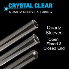 CRYSTAL CLEAR™ Quartz Sleeves