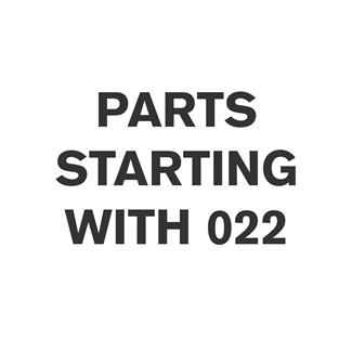 Parts Starting With 022