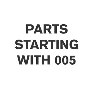 Parts Starting With 005