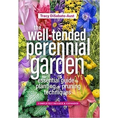 The Well-Tended Perennial Garden: The Essential Guide to Planting and Pruning Techniques, 3rd Edition
