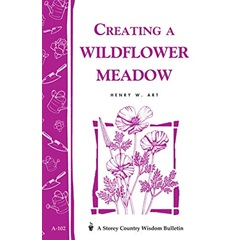 Creating a Wildflower Meadow: Storey's Country Wisdom Bulletin