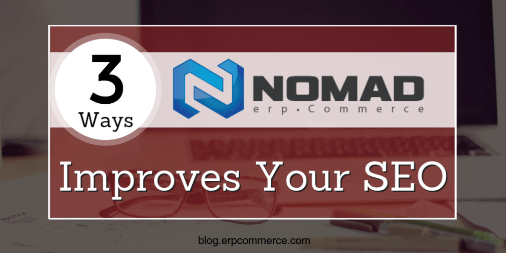 3 Ways Nomad Improves SEO